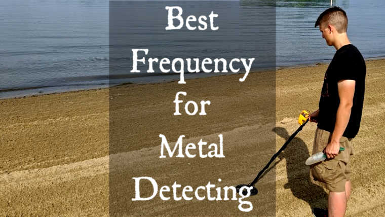Frequency for metal detecting