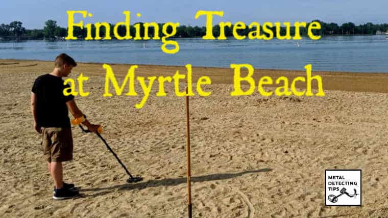 Can I Metal Detect at Myrtle Beach? (MAPS and LAWS)
