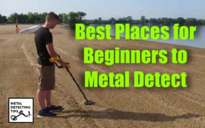 7 Best Places for a Beginner to go Metal Detecting