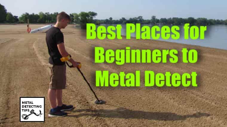 Best Places for Metal Detecting Beginner