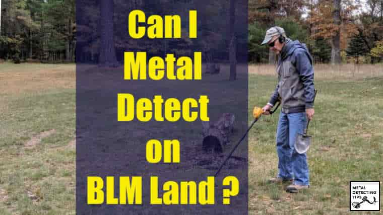 Metal Detect on BLM Land