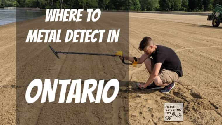 Where to Metal Detect in Ontario: MAPS INCLUDED