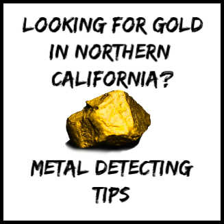 Metal Detecting for GOLD in Northern California