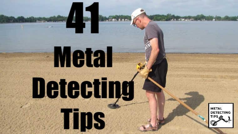 41 Metal Detecting Tips and Tricks