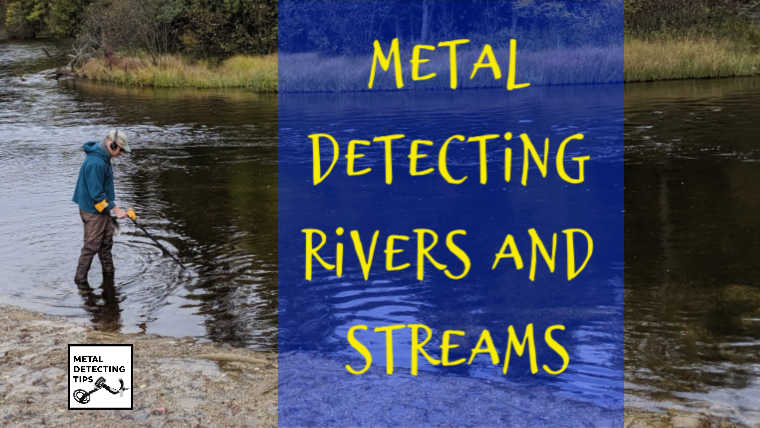 Metal Detecting in Rivers and Streams