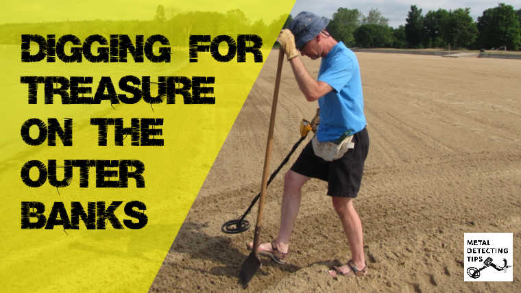 Metal Detecting on the Outer Banks (Maps, Laws and MORE)