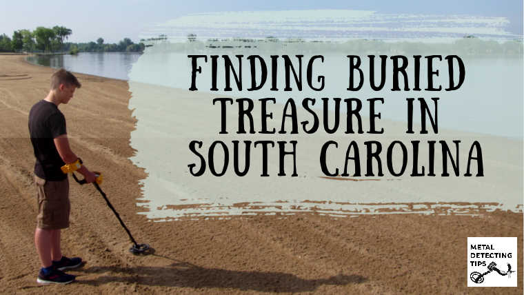 15 Best Places to Metal Detect in South Carolina [Laws, Maps and More..]