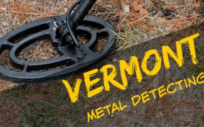The 15 Best Places to Metal Detect in Vermont (Maps, Laws, Clubs and More)