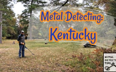 15 Best Places to Metal Detect in Kentucky (Laws, Tips and More)