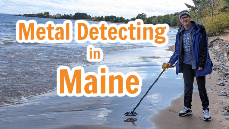 15 Best Places to Metal Detect in Maine (Maps, Laws, Clubs and More)