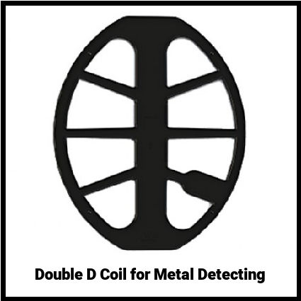 Double D Coil for Metal Detecting