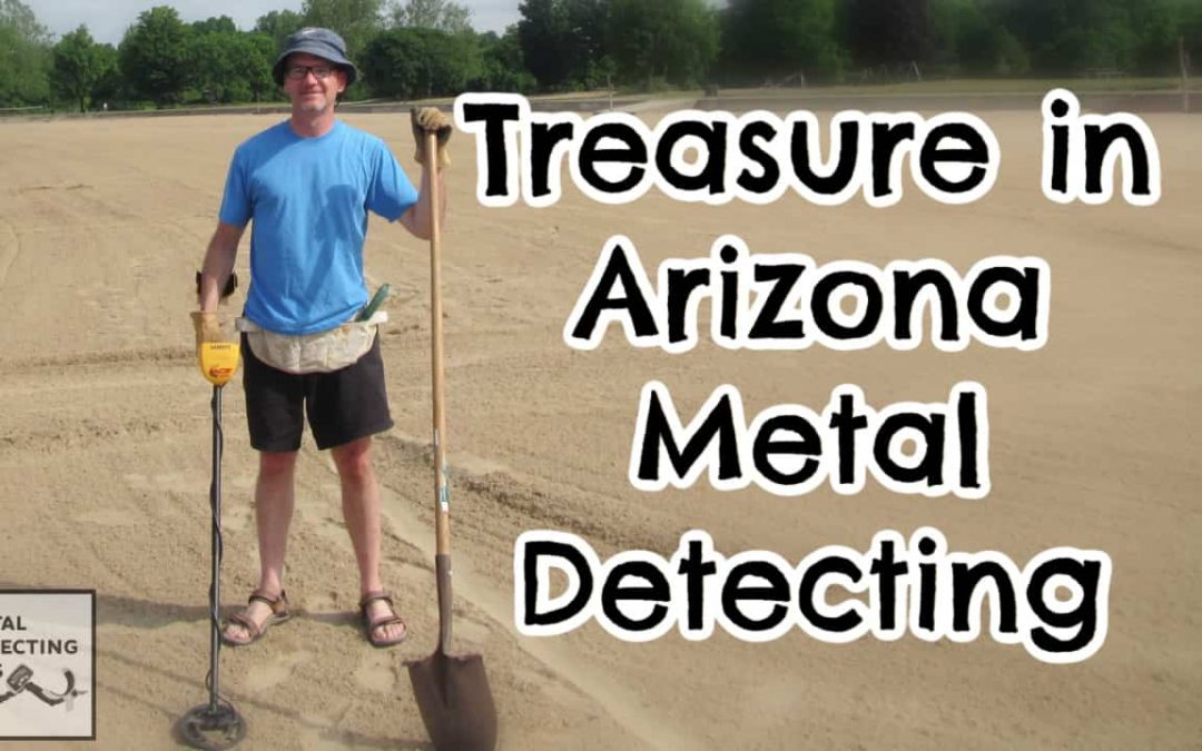 7 Best Places to Metal Detect in Arizona [Maps, Laws and More]