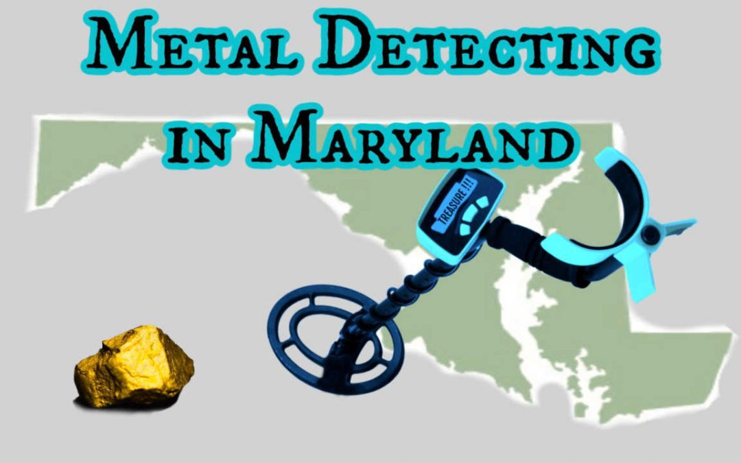 7 Best Places to Metal Detect in Maryland [Maps, Laws and More]