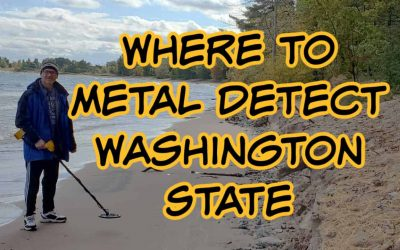 7 Best Places to Metal Detect in Washington State [Maps, Laws and More]