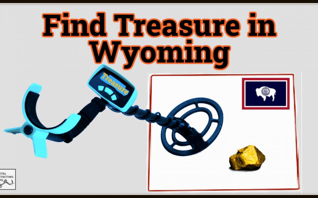 Where to Metal Detect in Wyoming